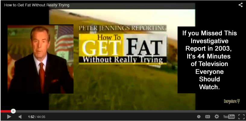 FAT 101 – How the food industry is deceiving you – Peter Jennings ABC – Must See
