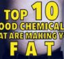 Top 10 food chemicals that are making you fat
