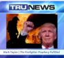 TruNews: 11-10-16 Firefighter Mark Taylor shares 2011 vision of President Trump (15 min Audio)