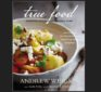 Book Gift Idea: True Food – Seasonal, Sustainable, Simple, Pure