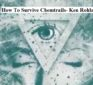 Interesting New Age Woo Woo – How To Survive Chemtrails – Ken Rohla