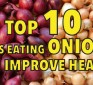 Top 10 ways eating onions can improve health