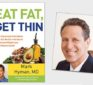 Dr Mark Hyman: The Truth About Eating Fat to Get Healthy (Audio)