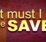 What Must I Do To Be Saved? World Video Bible School (WVBS)